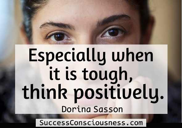 When It is Tough Think Positively